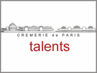 Talents pass�s par la Cremerie de Paris
