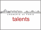 Talents that have been through the Cremerie de Paris ... during a long period of time